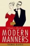 Blaikie's Guide To Modern Manners - Thomas Blaikie
