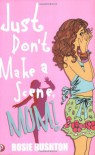 Just Don't Make a Scene, Mum! (Leehampton) (Leehampton) - Rosie Rushton