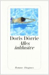 Alles inklusive - Doris Dörrie