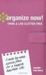 Organize Now! Your Time, Energy and Goals: A Week-By-Week Guide to a Happier, Healthier Life - Jennifer Ford Berry
