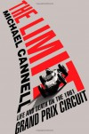 The Limit: Life and Death on the 1961 Grand Prix Circuit - Michael Cannell