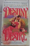 Destiny and Desire - Kathryn Kramer
