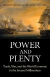 Power and Plenty: Trade, War, and the World Economy in the Second Millennium - Ronald Findlay, Kevin H. O'Rourke