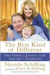 The Best Kind of Different: Our Family's Journey with Asperger's Syndrome - Shonda Schilling,  Curt Schilling,  Foreword by Peter B. Rosenberger