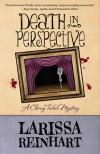 Death in Perspective (A Cherry Tucker Mystery, #4) - Larissa Reinhart