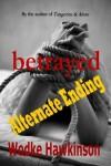 Betrayed: Alternate Ending - Wodke Hawkinson