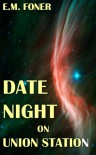 Date Night on Union Station (EarthCent Ambassador Book 1) - E. M. Foner