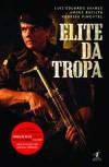 Elite da Tropa - Luiz Eduardo Soares, Rodrigo Pimentel, André Batista