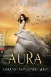Aura - Geküsst von einem Geist: Band 2 - Jeri Smith-Ready