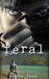 Feral - Alexa Land