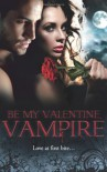 Be My Valentine, Vampire - Michele Hauf, Cynthia Cooke, Vivi Anna, Theresa Meyers, Lisa Childs