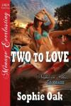 Two to Love - Sophie Oak