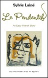 Le Pendentif, an easy French Story with English Glossary (Easy French Reader Series for Beginners) (French Edition) - Sylvie Lainé
