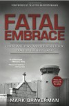 Fatal Embrace: Christians, Jews, and the Search for Peace in the Holy Land - Mark Braverman