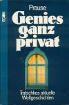 Genies ganz privat. Tratschkes aktuelle Weltgeschichten - Gerhard Prause