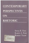 Contemporary Perspectives on Rhetoric - Sonja K.; Foss,  Karen A.; Trapp,  Robert Foss