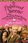 The Pulpwood Queen's Tiara-Wearing, Book-Sharing Guide to Life - Kathy L. Patrick