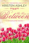 The Time in Between (Magdalene #3) - Kristen Ashley