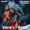 Alien's Bride - Yamila Abraham, Rose DeMarco