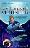 Mutineer (Kris Longknife #1) - Mike Shepherd