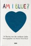 Am I blue?: 14 Stories von der anderen Liebe - Marion Dane Bauer