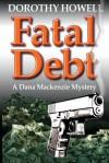 Fatal Debt - Dorothy Howell