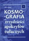 Kosmografia czyli trzydzieści apokryfów tułaczych - Jacek Dehnel