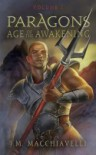 Paragons: Age of the Awakening Volume 1 - J. M. Macchiavelli
