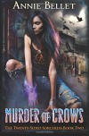 Murder of Crows (The Twenty-Sided Sorceress) (Volume 2) - Annie Bellet