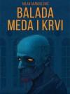 Balada meda i krvi  - Milan Arandjelovic