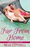 Far From Home (A Mangrove Island Novel Book 2) - Neve Cottrell