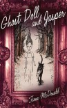 Ghost Doll and Jasper by Fiona McDonald (2012-11-01) - Fiona McDonald