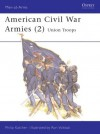 American Civil War Armies (2): Union Troops - Philip R.N. Katcher, Ronald B. Volstad