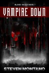 Vampire Down (Blood Skies, Book 7) - Steven Montano, Barry Currey
