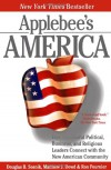 Applebee's America: How Successful Political, Business, and Religious Leaders Connect with the New American Community - Ron Fournier, Douglas B. Sosnik, Matthew J. Dowd