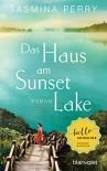 Das Haus am Sunset Lake: Roman - Tasmina Perry, Babette Schröder