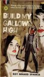 Build My Gallows High - Geoffrey Homes