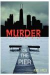 Murder on the Pier - Jere Myles