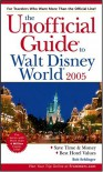 The Unofficial Guide To Walt Disney World 2005 - Bob Sehlinger