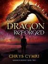 Dragon Reforged - Chrys Cymri