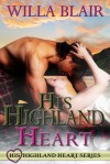His Highland Rose (His Highland Heart) - Willa Blair