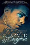 Charmed and Dangerous: Ten Tales of Gay Paranormal Romance and Urban Fantasy - Rhys Ford, Andrea Speed, Charlie Cochet, K.J. Charles, Jordan L. Hawk, Lou Harper, Astrid Amara, Nicole Kimberling, Ginn Hale, Jordan Castillo Price