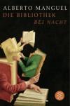 Die Bibliothek bei Nacht - Alberto Manguel