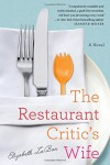 The Restaurant Critic's Wife - Elizabeth LaBan