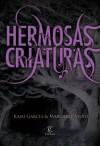 Hermosas criaturas (Las Dieciséis Lunas, #1) - José Miguel Pallarés, Kami Garcia, Margaret Stohl, María Jesús Sánchez