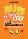 Hijos de los 80: La generación burbuja - Aleix Saló