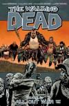 By Robert Kirkman The Walking Dead Volume 21: All Out War Part 2 - Robert Kirkman