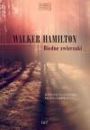 Biedne zwierzaki - Walker Hamilton