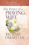 The Power of a Praying Wife Prayer and Study Guide - Stormie Omartian