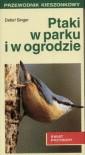 Ptaki w parku i w ogrodzie - Detlef Singer